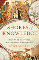 Shores of Knowledge: New World Discoveries and the Scientific Imagination (Hardback)