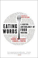 Eating Words: A Norton Anthology of Food Writing (Hardback)