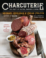 Charcuterie: The Craft of Salting, Smoking, and Curing (Hardback)