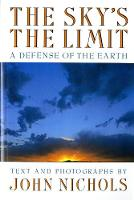 The Sky's the Limit: A Defense of the Earth (Paperback)