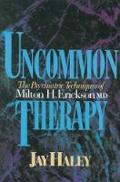 Uncommon Therapy: The Psychiatric Techniques of Milton H. Erickson, M.D. (Paperback)