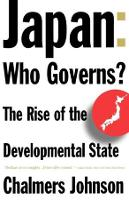 Japan: Who Governs?: The Rise of the Developmental State (Paperback)