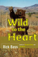 Wild to the Heart (Paperback)