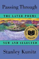 Passing Through: The Later Poems, New and Selected (Paperback)