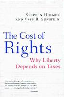 The Cost of Rights: Why Liberty Depends on Taxes (Paperback)