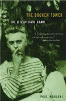The Broken Tower: The Life of Hart Crane (Paperback)