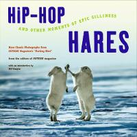 Hip-Hop Hares: And Other Moments of Epic Silliness (Paperback)