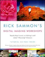 Rick Sammon's Digital Imaging Workshops: Step-by-Step Lessons on Editing with Adobe Photoshop Elements (Paperback)