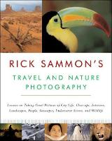 Rick Sammon's Travel and Nature Photography (Paperback)