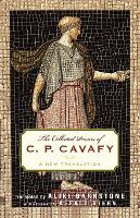 The Collected Poems of C. P. Cavafy: A New Translation (Paperback)