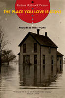 The Place You Love Is Gone: Progress Hits Home (Paperback)