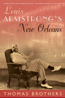 Louis Armstrong's New Orleans (Paperback)