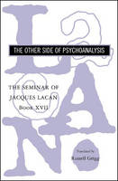 The Seminar of Jacques Lacan: The Other Side of Psychoanalysis - The Seminar of Jacques Lacan (Paperback)