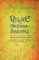 Rilke and Andreas-Salome: A Love Story in Letters (Paperback)