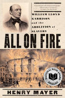 All on Fire: William Lloyd Garrison and the Abolition of Slavery (Paperback)