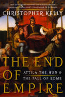 The End of Empire: Attila the Hun & the Fall of Rome (Paperback)