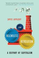 The Relentless Revolution: A History of Capitalism (Paperback)