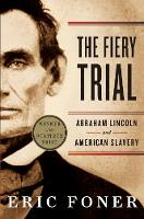 The Fiery Trial: Abraham Lincoln and American Slavery (Paperback)