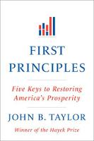 First Principles: Five Keys to Restoring America's Prosperity (Paperback)