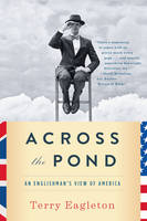 Across the Pond: An Englishman's View of America (Paperback)