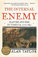 The Internal Enemy: Slavery and War in Virginia, 1772-1832 (Paperback)