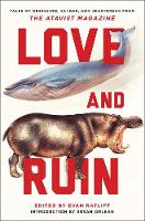 Love and Ruin: Tales of Obsession, Danger, and Heartbreak from The Atavist Magazine (Paperback)