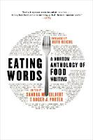 Eating Words: A Norton Anthology of Food Writing (Paperback)