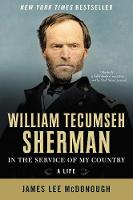 William Tecumseh Sherman: In the Service of My Country: A Life (Paperback)