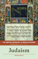 The Norton Anthology of World Religions: Judaism: Judaism (Paperback)