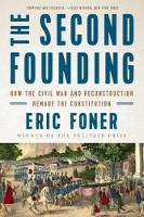 The Second Founding: How the Civil War and Reconstruction Remade the Constitution (Paperback)