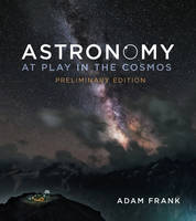 Astronomy: At Play in the Cosmos (Paperback)
