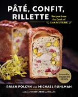 Pate, Confit, Rillette: Recipes from the Craft of Charcuterie (Hardback)