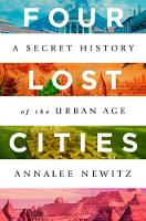 Four Lost Cities: A Secret History of the Urban Age (Hardback)