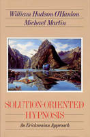 Solution-Oriented Hypnosis: An Ericksonian Approach (Paperback)
