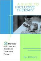A Guide to Inclusive Therapy: 26 Methods of Respectful, Resistance-Dissolving Therapy (Paperback)
