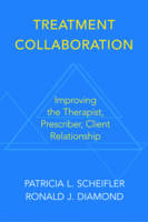 Treatment Collaboration: Improving the Therapist, Prescriber, Client Relationship (Paperback)