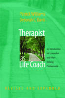 Therapist as Life Coach: An Introduction for Counselors and Other Helping Professionals (Hardback)