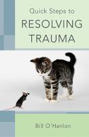 Quick Steps to Resolving Trauma (Paperback)