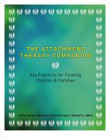 The Attachment Therapy Companion: Key Practices for Treating Children & Families (Paperback)