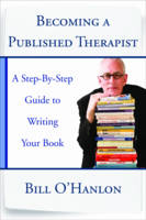 Becoming a Published Therapist: A Step-by-Step Guide to Writing Your Book (Paperback)
