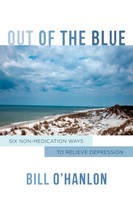 Out of the Blue: Six Non-Medication Ways to Relieve Depression (Hardback)