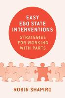Easy Ego State Interventions: Strategies for Working With Parts (Hardback)