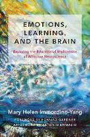 Emotions, Learning, and the Brain: Exploring the Educational Implications of Affective Neuroscience - The Norton Series on the Social Neuroscience of Education (Hardback)