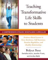 Teaching Transformative Life Skills to Students: A Comprehensive Dynamic Mindfulness Curriculum (Paperback)