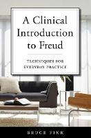 A Clinical Introduction to Freud: Techniques for Everyday Practice (Hardback)