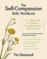 The Self-Compassion Skills Workbook: A 14-Day Plan to Transform Your Relationship with Yourself (Paperback)