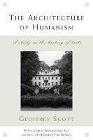 The Architecture of Humanism: A Study in the History of Taste - Classical America Series in Art and Architecture (Paperback)
