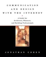 Communication and Design with the Internet: A Guide for Architects, Planners, and Building Professionals (Hardback)