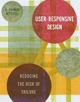User-Responsive Design: Reducing the Risk of Failure (Hardback)