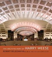 The Architecture of Harry Weese (Hardback)